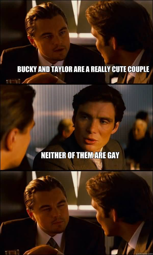 Funny Bucky and Taylor are a Really Cute Couple meme