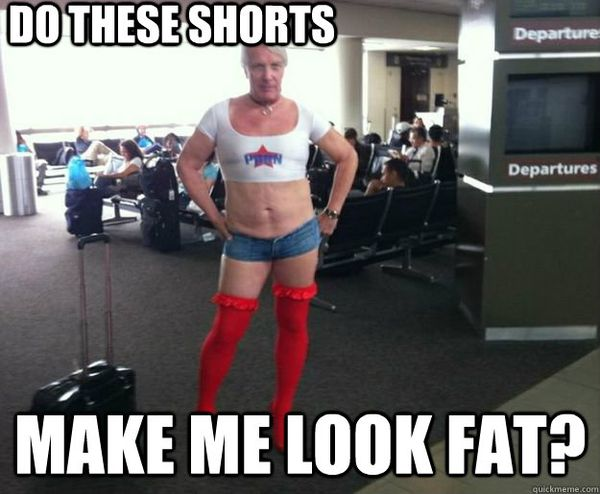 Funny Do These Shorts Make Me Look Fat meme