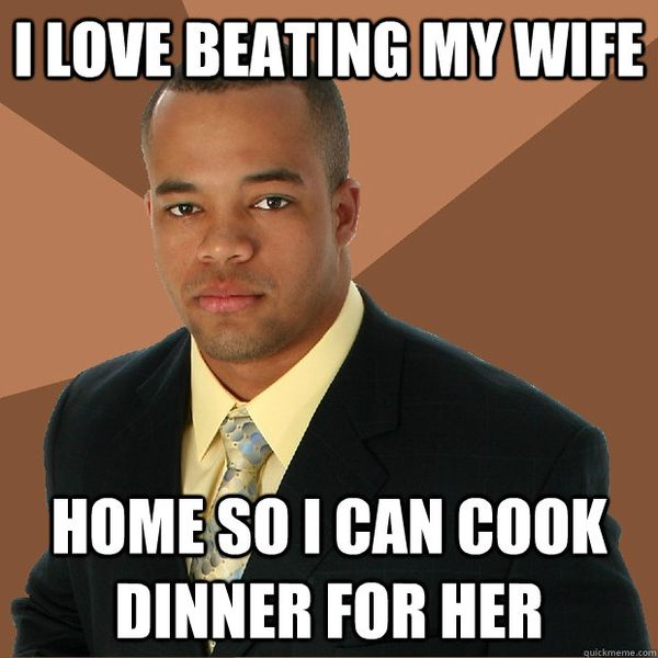 Funny I Love Beating My Wife Dinner Meme Photo