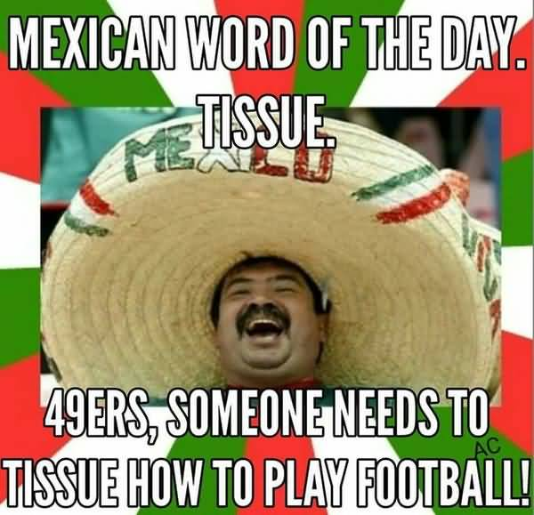 Funny anti mexican memes image