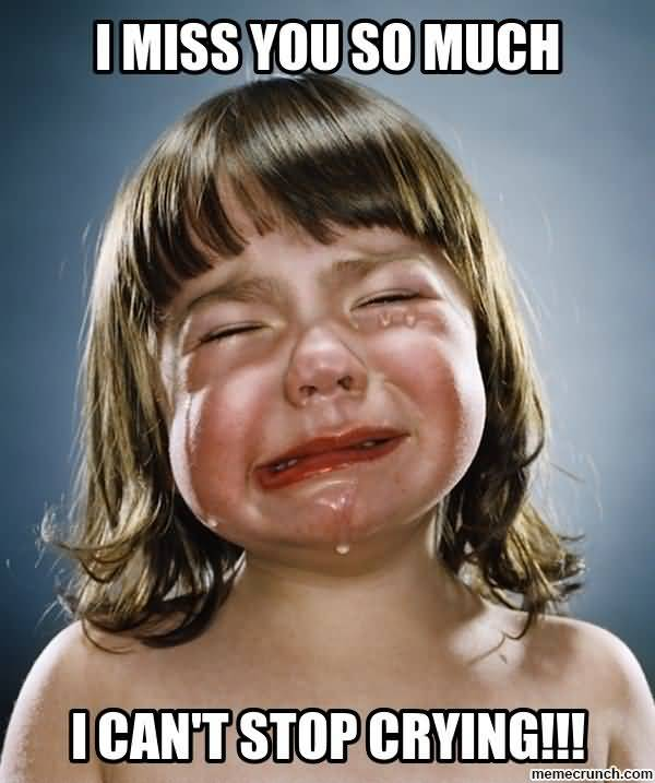 Funny crying kid miss you meme joke