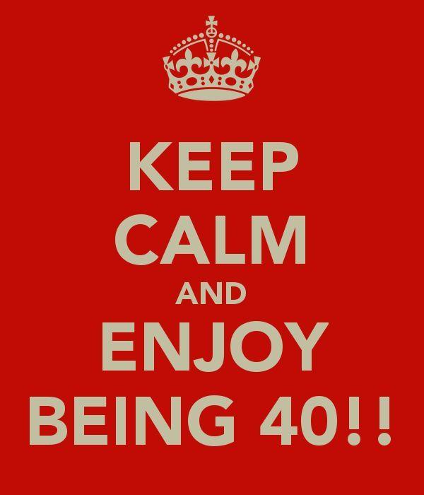 Hilarious Keep Calm 40th Birthday Meme Image