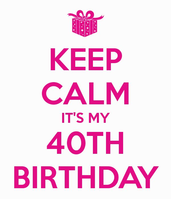 Hilarious Keep Calm 40th Birthday Meme Jokes