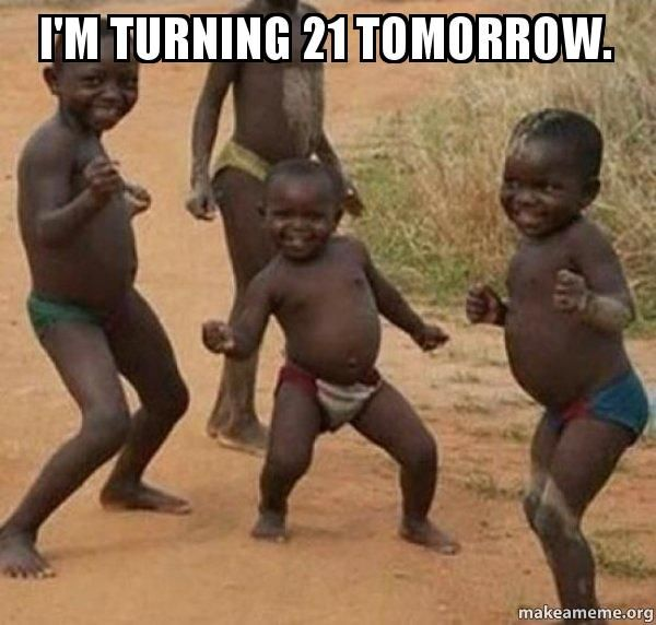 Hilarious Turning 21 Meme Image