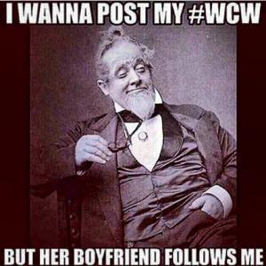 I Wanna Post My #WCW But Her Boyfriend Follows Me
