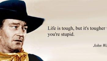 John Wayne Quote Life Is Hard 06