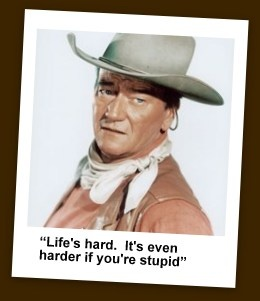 John Wayne Quote Life Is Hard 08
