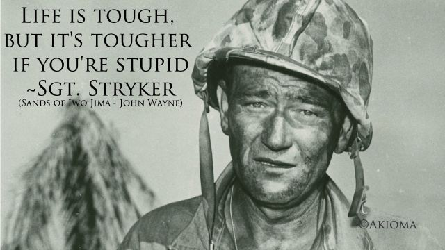 John Wayne Quote Life Is Hard 12