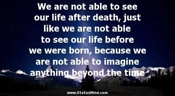 Life After Death Quotes 11