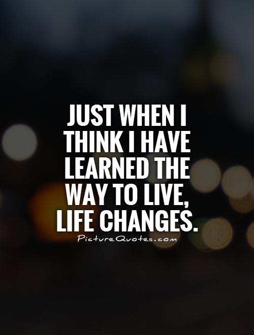 Life Changes Quotes 08