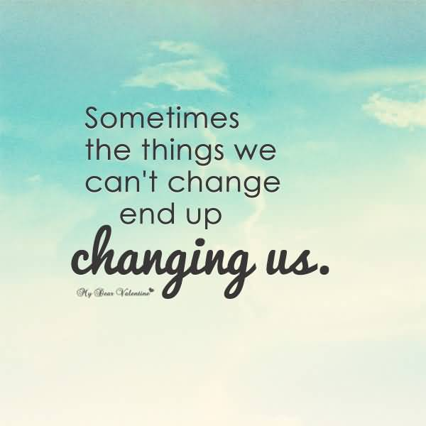 Life Changes Quotes 16
