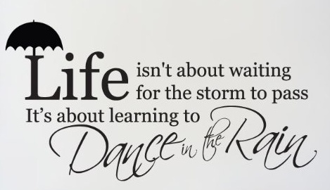 Life Dancing In The Rain Quote 03 | QuotesBae