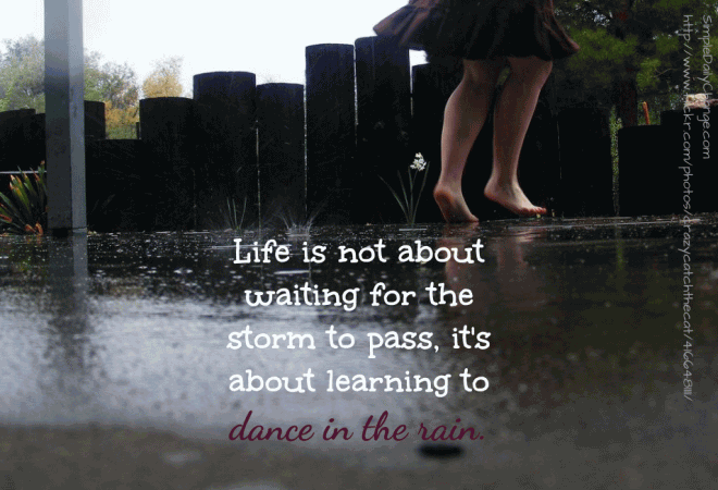 Life Dancing In The Rain Quote 05