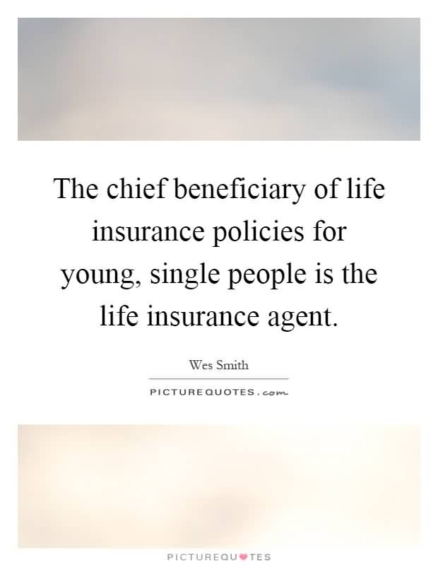Exceptional Life Insurance Sayings Quotes 16