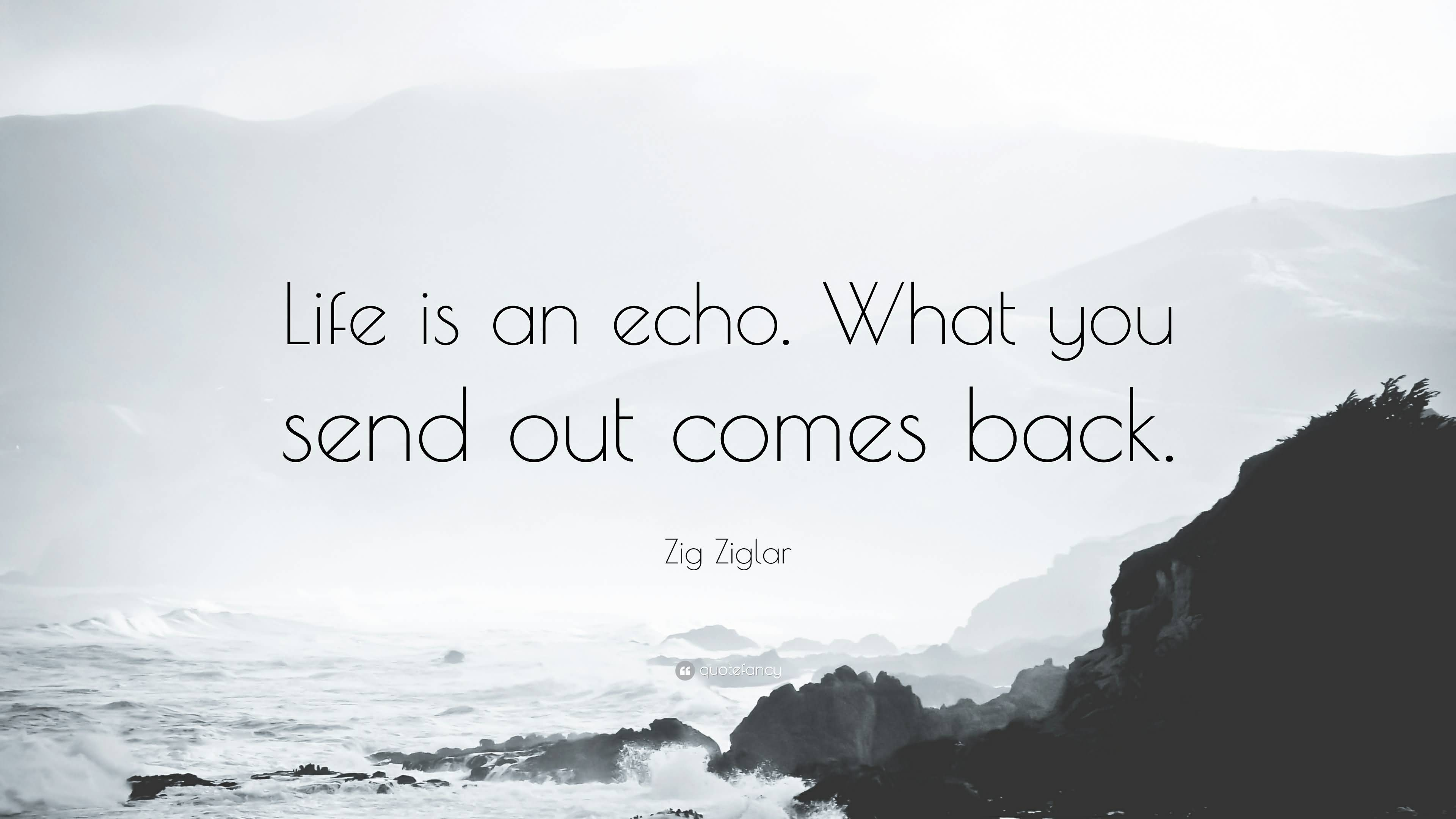Life Is An Echo Quote 02