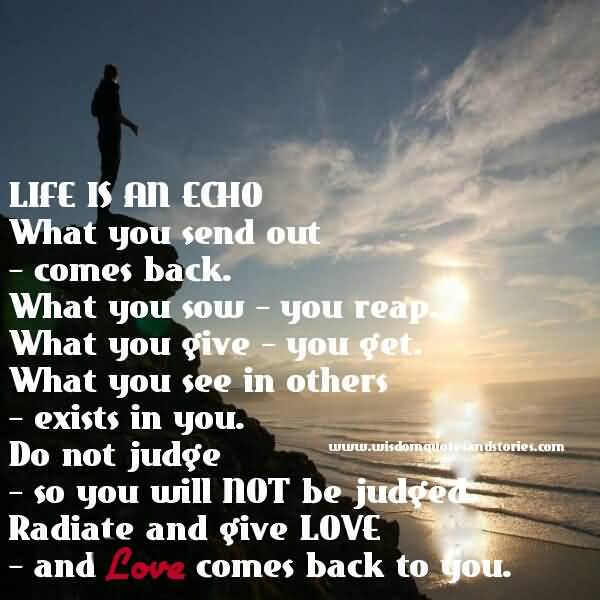 Life Is An Echo Quote 15