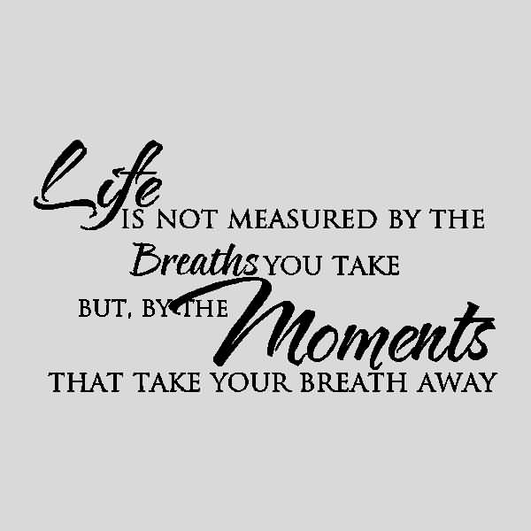 Life Is Not Measured By The Breaths Quote 11