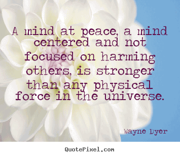 Peaceful Mind Peaceful Life Quotes 19