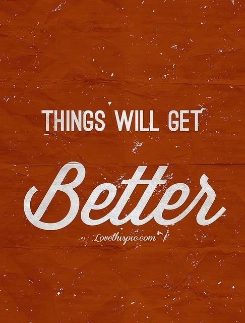 Positive Quotes About Life Getting Better 19