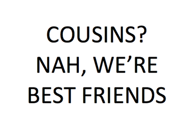 Quotes About Cousin Friendship 11