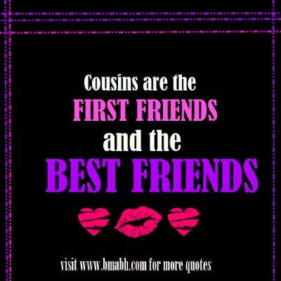 Quotes About Cousin Friendship 15