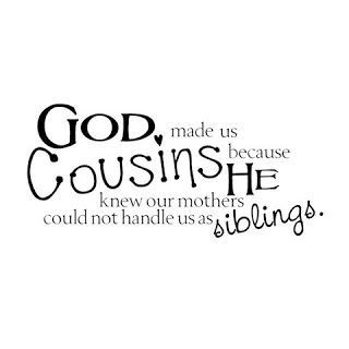 Quotes About Cousin Friendship 16