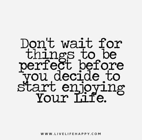 Quotes About Enjoying Life 14 | QuotesBae