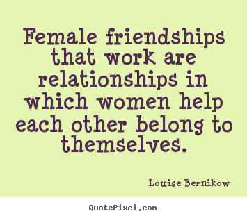 Quotes About Female Friendship 18