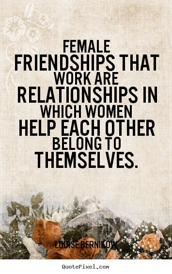 Quotes About Female Friendship 19