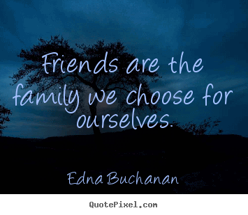 Quotes About Friendship And Family 15
