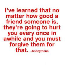 Quotes About Friendship And Forgiveness 12