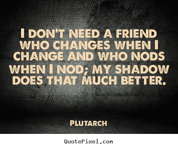 Quotes About Friendships Changing 04