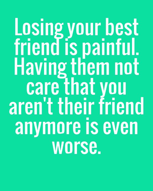 Quotes About Losing A Best Friend Friendship 09