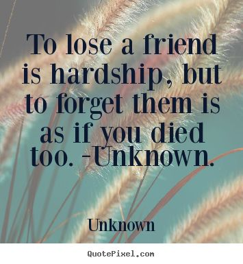 Quotes About Losing A Best Friend Friendship 11