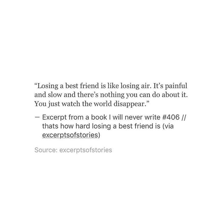Quotes About Losing A Best Friend Friendship 13