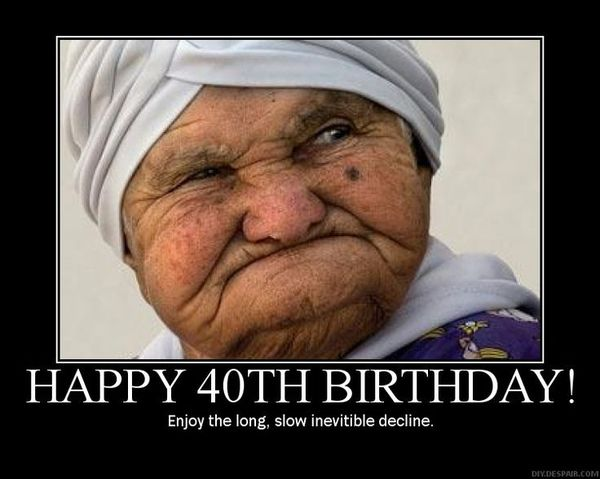 Very Funny Happy 40th Birthday Pictures Meme