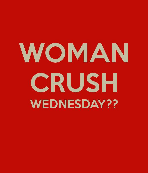 Woman Crush Wednesday