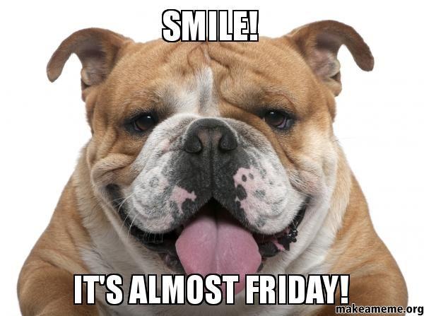 Almost Friday Meme Funny Image Photo Joke 01