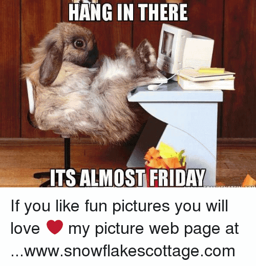 Almost Friday Meme Funny Image Photo Joke 04