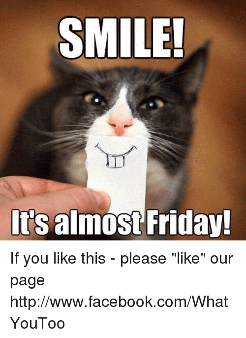 Almost Friday Meme Funny Image Photo Joke 08