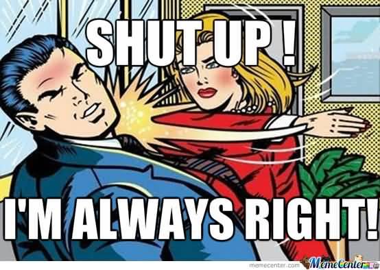 Always Right Meme Funny Image Photo Joke 15