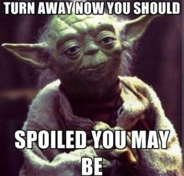 Amusing star wars spoiler you may be meme picture