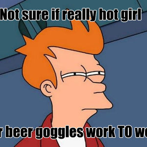 Beer Goggles Meme Funny Image Photo Joke 11
