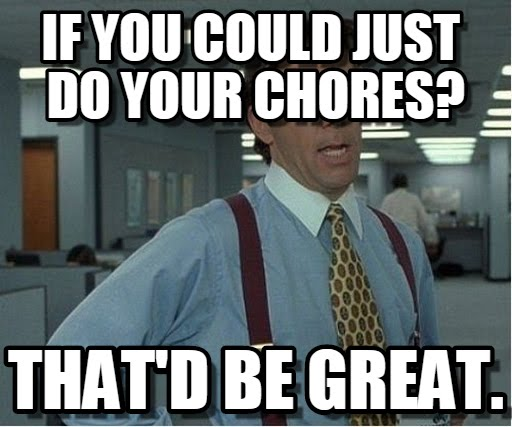 Chores Meme Funny Image Photo Joke 04