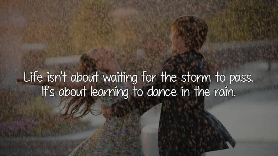Dance In Rain Quotes Meme Image 09