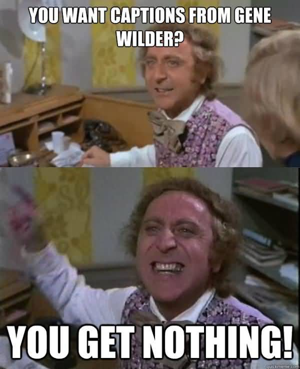 Funniest Gene Wilder Meme Jokes