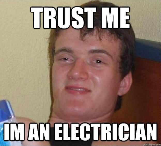 Funny Electrician Meme Funny Image Photo Joke 09