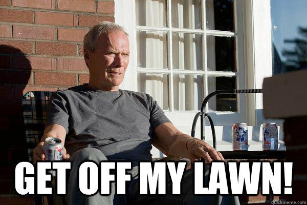 Get Off My Lawn Meme Funny Image Photo Joke 11