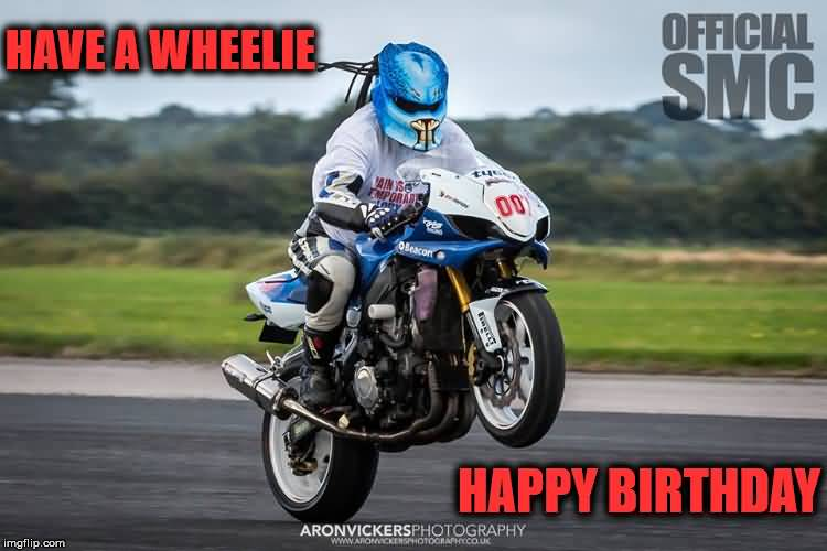 Happy Birthday Motorcycle Meme Funny Image Photo Joke 11