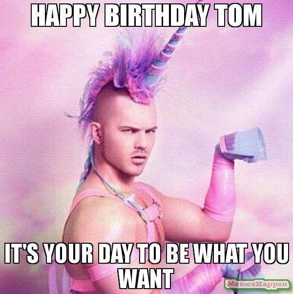Happy Birthday Tom Meme Funny Image Photo Joke 09